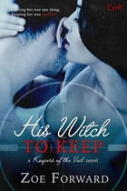 His Witch To Keep by Zoe Forward