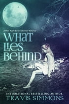 What Lies Behind by Travis Simmons