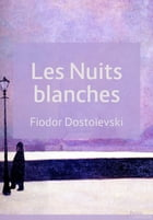 Les Nuits blanches by Fiodor Dostoïevski