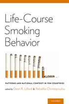 Life-Course Smoking Behavior: Patterns and National Context in Ten Countries by Dean R. Lillard