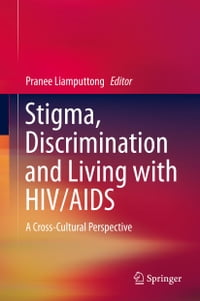 Stigma, Discrimination and Living with HIV/AIDS: A Cross-Cultural Perspective