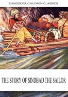 The Story Of Sindbad The Sailor by Antoine Galland