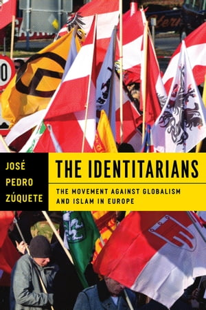 The Identitarians: The Movement against Globalism and Islam in Europe