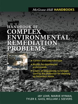 Book Handbook of Complex Environmental Remediation Problems by Jay Lehr