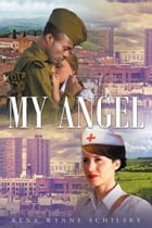 My Angel by Rena Wynne Schilsky