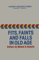 Fits, Faints and Falls in Old age by M.S. Kataria