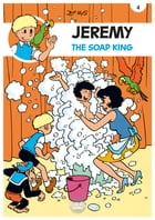 Jeremy - Volume 4 - The Soap King by Jef Nys