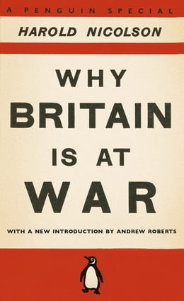 Book Why Britain is at War: With a New Introduction by Andrew Roberts by Harold Nicolson