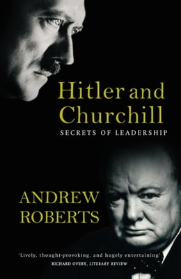 Book Hitler and Churchill: Secrets of Leadership by Andrew Roberts