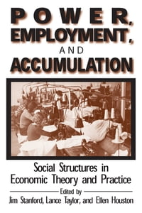 Power, Employment and Accumulation: Social Structures in Economic Theory and Policy