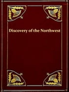 History of the Discovery of the Northwest by John Nicolet in 1634 with a Sketch of His Life by C. W. Butterfield