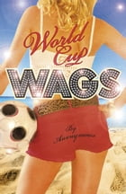 World Cup WAGS by Anonymous Anonymous