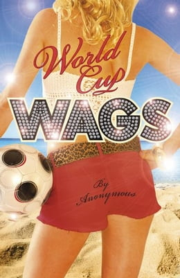 Book World Cup WAGS by Anonymous Anonymous