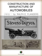 Construction and Manufacture of Automobiles by Ralph E. Flanders
