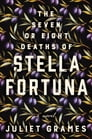 The Seven or Eight Deaths of Stella Fortuna Cover Image