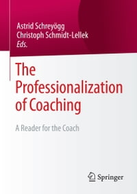 The Professionalization of Coaching: A Reader for the Coach