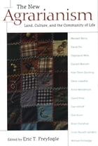 The New Agrarianism: Land, Culture, and the Community of Life