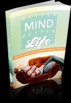 Better Mind Better Life by Anonymous