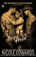 Hard to Hold: Caine Cousins by Nicole Edwards