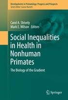 Social Inequalities in Health in Nonhuman Primates: The Biology of the Gradient by Carol A. Shively