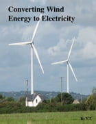 Converting Wind Energy to Electricity by V.T.