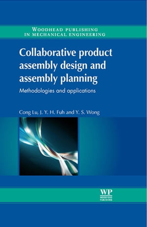 Collaborative Product Assembly Design and Assembly Planning Methodologies and Applications