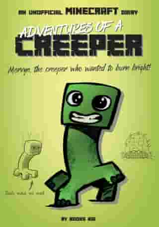 Adventures of a Creeper: An Unofficial Minecraft Diary by Books Kid