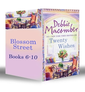 Blossom Street Bundle (Book 6-10): Twenty Wishes / Summer on Blossom Street / Hannah's List / A Turn in the Road / Thursdays At Eight (Mills & Boon e-