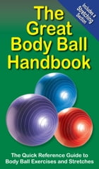The Great Body Ball Handbook: The Quick Reference Guide to Body Ball Exercises by Mike Jespersen