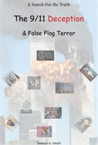 The 9/11 Deception & False Flag Terror by Terence A.Smart