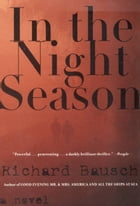 In the Night Season: A Novel