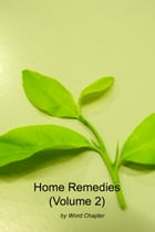 Home Remedies (Volume 2) by Word Chapter