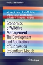 Economics of Wildfire Management: The Development and Application of Suppression Expenditure Models