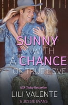 Sunny with a Chance of True Love: The Ballad of Ugly Ross by Lili Valente