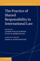 The Practice of Shared Responsibility in International Law