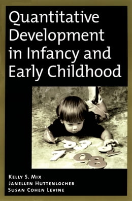 Book Quantitative Development in Infancy and Early Childhood by Kelly S. Mix
