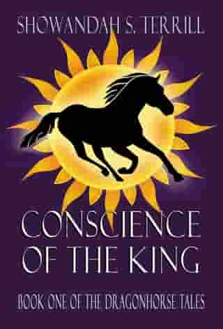 CONSCIENCE OF THE KING: BOOK ONE OF THE DRAGONHORSE TALES