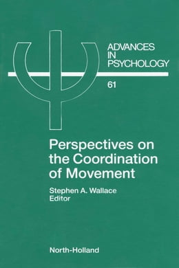Book Perspectives on the Coordination of Movement by Wallace, S.A.