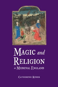 Magic and Religion in Medieval England