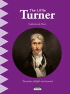 The Little Turner: A Fun and Cultural Moment for the Whole Family! by Catherine de Duve