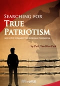 9788994991740 - Tae-woo Park: Searching for True Patriotism - 도 서