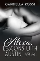 Alexa, Lessons with Austin by Gabriella Rossi