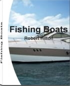 Fishing Boats: A Consumer's Guide to Buying a Boat, Fishing Boats, Small Boats, Aluminum Boats, Types of Boats, Zod by Robert Hilton