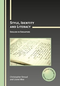 Style, Identity and Literacy: English in Singapore