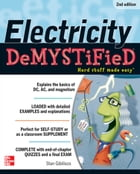 Electricity Demystified, 2E by Stan Gibilisco