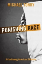 Punishing Race: A Continuing American Dilemma