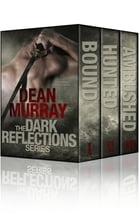 The Dark Reflections Series: Books 1-3 by Dean Murray