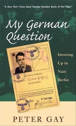 Book My German Question: Growing Up in Nazi Berlin by Peter Gay