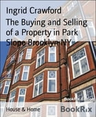 The Buying and Selling of a Property in Park Slope Brooklyn NY by Ingrid Crawford
