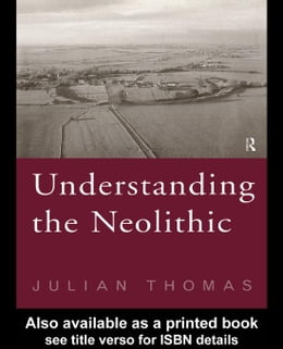 Book Understanding the Neolithic by Thomas, Julian